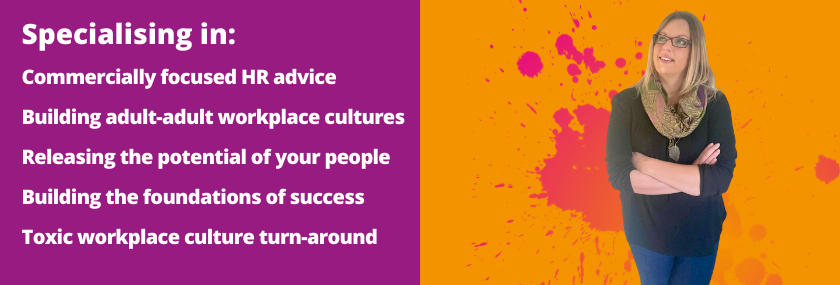 Commercially focused HR advice. Building adult-adult workplace cultures. Releasing the potential of your people. Building the foundations of success. Toxic workplace culture turn-around. People Strategy.